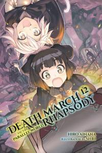 Death March to the Parallel World Rhapsody  Vol  12  light novel  Book