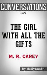 The Girl With All the Gifts  by M  R  Carey   Conversation Starters PDF