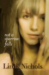 Not A Sparrow Falls The Second Chances Collection Book 1  Book PDF