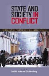 State and Society in Conflict: Comparative Perspectives on Andean Crises