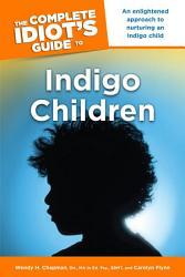 The Complete Idiot S Guide To Indigo Children Book PDF