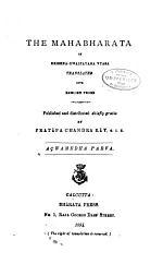 The Mahabharata of Krishna-Dwaipayana Vyasa: Açwamedha parva. Açramavasika parva. Mausala parva. Mahaprasthanika parva. Swargarohanika parva