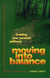 Moving Into Balance: Creating Your Personal Pathway
