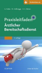 Praxisleitfaden Ärztlicher Bereitschaftsdienst: Ausgabe 4