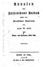 Annalen des Fürstenthums Ansbach unter der preußischen Regierung von 1792 bis 1806