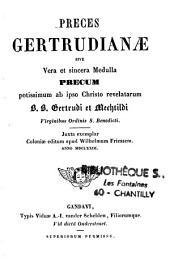 Preces Gertrudianae, sive vera et sincera medulla precum ab ipso Christo revelatarum BB Gertrude et Mechtildi