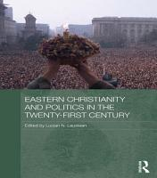 Eastern Christianity and Politics in the Twenty First Century PDF