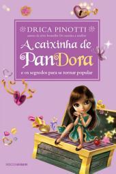 A Caixinha de Pandora: e os segredos para se tornar popular