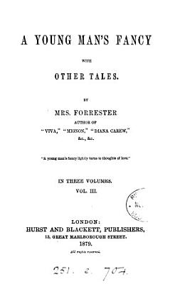 A young man s fancy  with other tales by mrs  Forrester