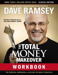 The Total Money Makeover Workbook Classic Edition Book PDF