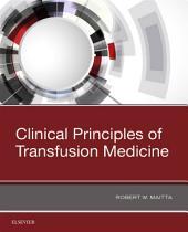 Clinical Principles of Transfusion Medicine