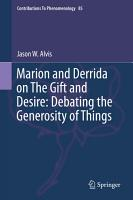 Marion and Derrida on The Gift and Desire  Debating the Generosity of Things PDF