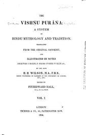 The Vishńu Puráńa: A System of Hindu Mythology and Tradition, Volume 1