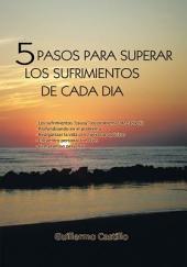 5 Pasos Para Superar Los Sufrimientos De Cada Dia