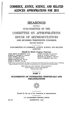 Commerce  Justice  Science  and Related Agencies Appropriations for 2015  Statements of interested individuals and organizations PDF