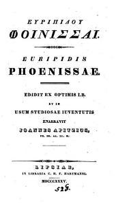 GEūripídou Foínissai. Euripidis Phoenissae, ed. et enarravit J. Apitzius