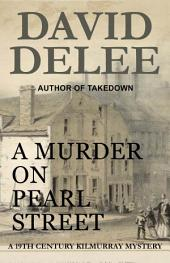 A Murder on Pearl Street: A 19th Century Kilmurray Mystery