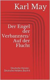 Der Engel der Verbannten/Auf der Flucht