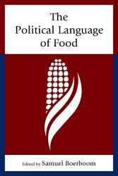 The Political Language Of Food Book PDF