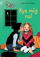 K for Klara 3: Kys mig nu!: Bind 3