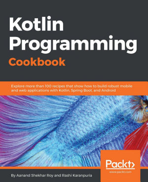 Kotlin Programming Cookbook PDF