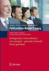Fehlzeiten-Report 2014: Erfolgreiche Unternehmen von morgen - gesunde Zukunft heute gestalten