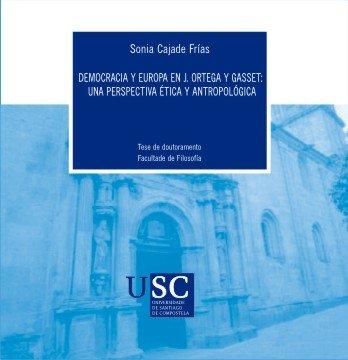 Democracia Y Europa En J Ortega Y Gasset Una Perspectiva Etica Y Antropologica