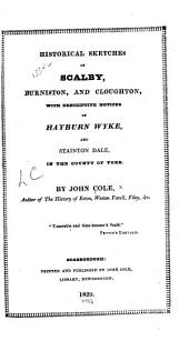 Historical sketches of Scalby, Burniston and Cloughton ...