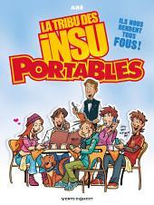 La Tribu des Insu'Portables -