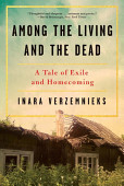 Among The Living And The Dead A Tale Of Exile And Homecoming