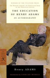 The Education of Henry Adams: (A Modern Library E-Book)