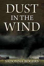 Dust In The Wind: Volume 1: The DeLaine Reynolds' Journey