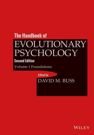 The Handbook of Evolutionary Psychology, Volume 1