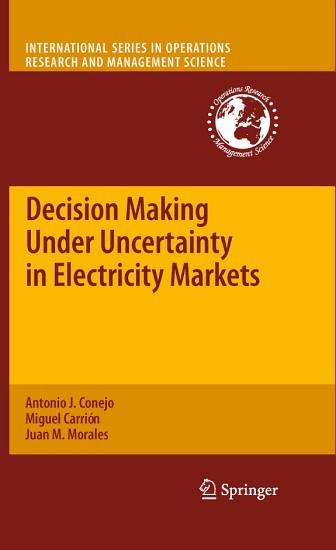 Decision Making Under Uncertainty in Electricity Markets PDF