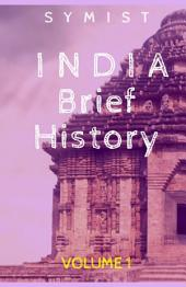 INDIA: Brief History Volume 1