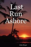 Last Run Ashore