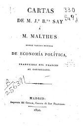Cartas de M. Jn. Bta. Say á M. Malthus sobre varios puntos de economía política: traducidas del francés al castellano