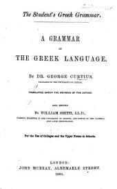 The Student's Greek Grammar ... Translated Under the Revision of the Author. And Edited by W. Smith, Etc
