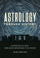 Astrology through History  Interpreting the Stars from Ancient Mesopotamia to the Present PDF