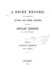 A Brief Record: Being Selections from Letters and Other Writings of the Late Edward Denison