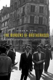 The Burdens of Brotherhood: Jews and Muslims from North African to France