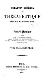 Bulletin général de thérapeutique médicale, chirurgicale, obstétricale et pharmaceutique: Volume48