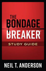 The Bondage Breaker   Study Guide Book