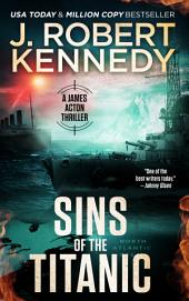 Sins of the Titanic: A James Acton Thriller, Book #13