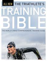 The Triathlete s Training Bible PDF