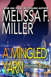 A Mingled Yarn: A Sasha McCandless Novella