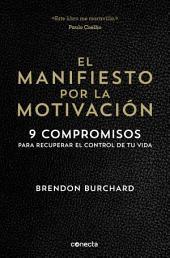 El manifiesto por la motivación: 9 compromisos para recuperar el control de tu vida