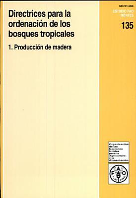 Directrices Para la Ordenación de Los Bosques Tropicales