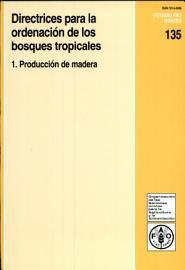 Directrices Para La Ordenaci N De Los Bosques Tropicales