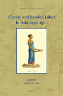 Slavery and Bonded Labor in Asia  1250 1900 PDF